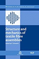 Structure and Mechanics of Textile Fibre Assemblies (Woodhead Publishing Series in Textiles)
