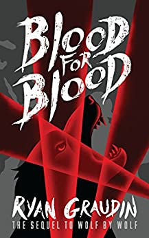 Wolf by Wolf: Blood for Blood: Book 2 by [Graudin, Ryan]