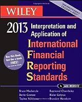 Wiley IFRS 2013: Interpretation and Application of International Financial Reporting Standards by Bruce Mackenzie Danie Coetsee Tapiwa Njikizana Raymond Chamboko Blaise Colyvas Brandon Hanekom(2013-02-04)
