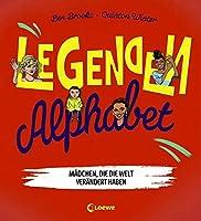 Legenden-Alphabet - Maedchen, die die Welt veraendert haben