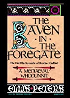 The Raven in the Foregate (Chronicles of Brother Cadfael)