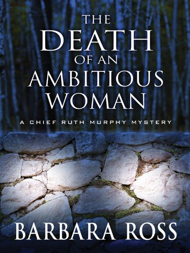 Download The Death of an Ambitious Woman (Chief Ruth Murphy Mysteries) 1594148988