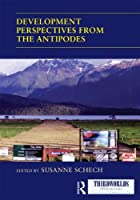 Development Perspectives from the Antipodes (ThirdWorlds)