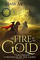 As Fire is to Gold: The Complete Chronicles of the Ilaroi (Large Print)