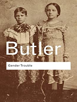 [Butler, Judith]のGender Trouble: Feminism and the Subversion of Identity: Volume 36 (Routledge Classics)