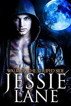 Walk On The Striped Side (Big Bad Bite Series Book 2) by [Lane, Jessie]