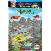 Rock Man Vs. Weather Man (Scholastic Reader, Level 2: The Magic School Bus Rides Again)