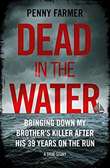 Dead in the Water: The book that inspired the successful BBC podcast Paradise by [Farmer, Penny]