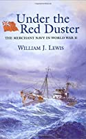 Under the Red Duster: The Merchant Navy in World War II