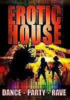 Erotic House: Dance Party Rave [並行輸入品]