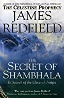 The Secret Of Shambhala: In Search Of The Eleventh Insight by James Redfield(2000-11-02)