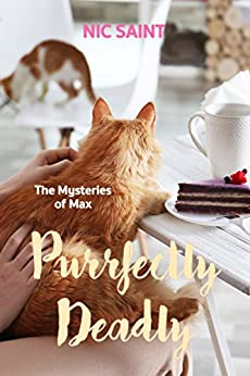 Purrfectly Deadly (The Mysteries of Max Book 2) by [Saint, Nic]