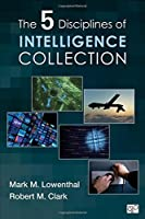 The Five Disciplines of Intelligence Collection by Unknown(2015-01-14)