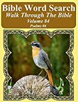 Bible Word Search Walk Through the Bible Volume 84: Psalms #6 Extra Large Print