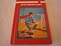 Fifth Grade Flop (Making the Grade Series)