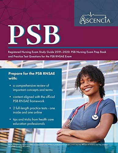 Download PSB Registered Nursing Exam Study Guide 2019-2020: PSB Nursing Exam Prep Book and Practice Test Questions for the PSB RNSAE Exam 1635305012
