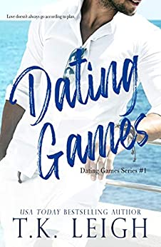 Dating Games: A Fake Relationship Romance by [Leigh, T.K.]