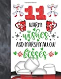 11 Warm Wishes And Marshmallow Kisses: Hot Chocolate Mug For Boys And Girls Age 11 Years Old - A Writing Journal To Doodle And Write In - Blank Lined Journaling Diary For Kids