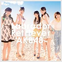 Akb48 - Labrador Retriever (Type B) (CD+DVD) [Japan CD] KIZM-287 by Akb48 (2014-05-21)