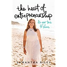 The Heart of Entrepreneurship: It's Your Time To Shine