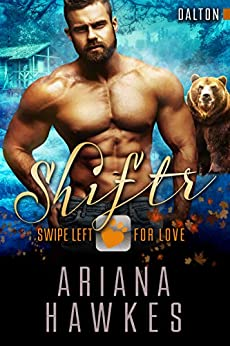 Shiftr: Swipe Left for Love (Dalton): BBW Bear Shifter Romance (Hope Valley BBW Dating App Romance Book 15) by [Hawkes, Ariana]