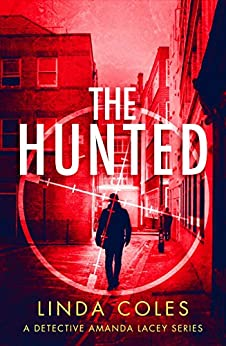 The Hunted (DS Amanda Lacey Series Book 3) by [Coles, Linda]