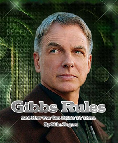 Gibbs Rules: And How You Can Relate To Them In Everyday Life (English Edition)
