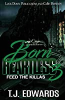 Born Heartless 3: Feed the Killas
