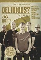 The Ulitmate Delirious? Songbook: 50 Best Loved Songs
