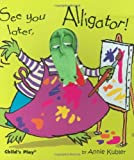 See You Later Alligator [With Puppet] (Activity Books)
