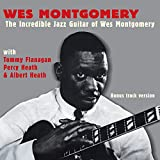 The Incredible Jazz Guitar of Wes Montgomery (with Tommy Flanagan, Percy Heath & Albert Heath) [Bonus Track Version]
