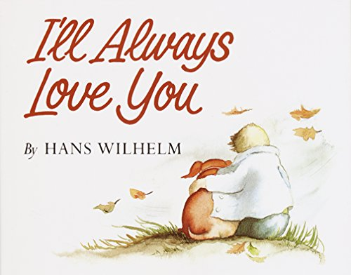 I'll Always Love You by [Wilhelm, Hans]