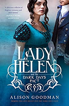 Lady Helen and the Dark Days Pact (Lady Helen, Book 2) by [Goodman, Alison]