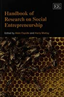 Handbook of Research on Social Entrepreneurship (Research Handbooks in Business and Management Series)
