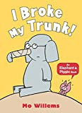I Broke My Trunk! (Elephant and Piggie)