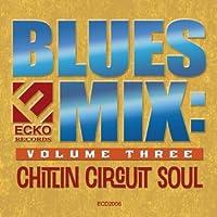 Vol. 3-Blues Mix: Chitlin Circuit