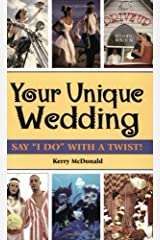 "Your Unique Wedding: Say ""I Do"" With A Twist Kindle Edition"