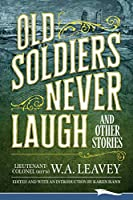 Old Soldiers Never Laugh and Other Stories