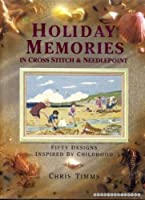Holiday Memories in Cross Stitch and Needlepoint: Over Fifty Designs Inspired by Childhood