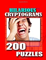 HILARIOUS CRYPTOGRAMS: 200 PUZZLES