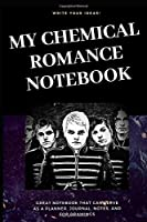 My Chemical Romance Notebook: Great Notebook for School or as a Diary, Lined With More than 100 Pages. Notebook that can serve as a Planner, Journal, Notes and for Drawings. (My Chemical Romance Notebooks)