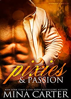 Pixies & Passion (BBW paranormal bad boy romance) (Moonlight & Magic) by [Mina Carter]
