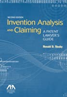 Invention Analysis and Claiming: A Patent Lawyer's Guide by Ronald D. Slusky(2013-10-07)