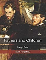Fathers and Children: Large Print