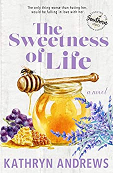 The Sweetness of Life (Starving for Southern) by [Andrews, Kathryn]
