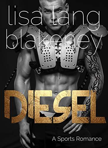 Diesel: A Sports Romance (The ...