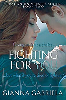 Fighting For You (Bragan University Series Book 2) by [Gabriela, Gianna]