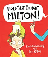 Hold That Thought, Milton! (Picture Books)