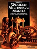 Making Wooden Mechanical Models: 15 Designs With Visible Wheels, Cranks, Pistons, Cogs, and Cams by Alan Bridgewater Gill Bridgewater(1995-10-01) 画像