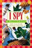 I Spy a Butterfly (Scholastic Reader Level 1)